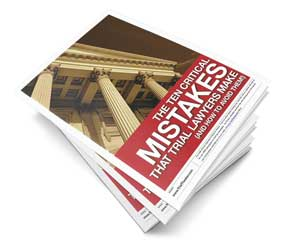 The Ten Critical Mistakes Trial Lawyers Make