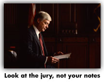 Look at the jurors, not at your notepad